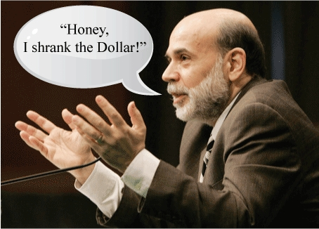 [Ben Bernanke Shrank The Dollar!]